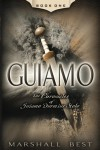Guiamo (The Chronicles of Guiamo Durmius Stolo) - Marshall Best