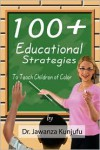 100+ Educational Strategies to Teach Children of Color - Jawanza Kunjufu