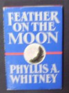 Feather on the Moon - Phyllis A. Whitney