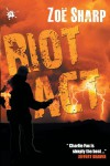 RIOT ACT: Charlie Fox book two (Charlie Fox Crime Thrillers) - Zoe Sharp