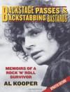 Backstage Passes & Backstabbing Bastards: Memoirs of a Rock 'N' Roll Survivor - Al Kooper