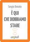 È qui che dobbiamo stare - Sergio Donato