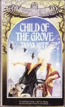 Child of the Grove - Tanya Huff