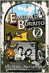 The Emerald Burrito of Oz - John Skipp, Marc Levinthal