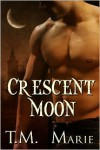 Crescent Moon - T.M. Marie