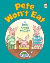Pete Won't Eat - Emily Arnold McCully