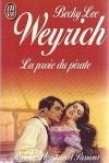La Proie Du Pirate - Becky Lee Weyrich