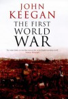 The First World War - John Keegan