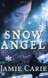 Snow Angel: A Novel - Jamie Carie