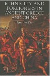 Ethnicity and Foreigners in Ancient Greece and China - Hyun Jin Kim