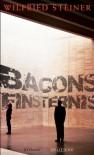 Bacons Finsternis - Wilfried Steiner