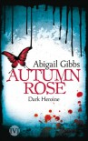 Dark Heroine - Autumn Rose - Abigail Gibbs