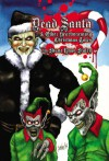 Dead Santa: And Other Heartwarming Christmas Tales - Shane Ryan Staley