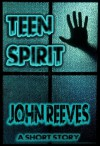 Teen Spirit - John  Reeves