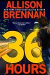 36 Hours - Allison Brennan