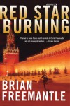 Red Star Burning: A Thriller - Brian Freemantle
