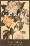 Gardenias - Faith  Sullivan