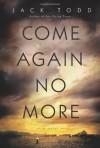 Come Again No More: A Novel - Jack Todd