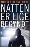 Natten er lige begyndt - Morten Hesseldahl