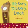 Hickory, Dickory, Dock: And Other Favorite Nursery Rhymes - Sanja Rešček