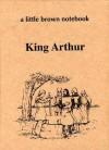 A Little Brown Notebook: Scenes from King Arthur - Elizabeth     Stewart