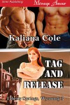 Tag and Release - Kaliana Cole