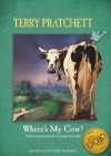 Where's My Cow? - Terry Pratchett, Melvyn Grant