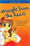 Straight from the Heart: Gender, Intimacy, and the Cultural Production of Shojo Manga - Jennifer S. Prough