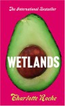 Wetlands - CHARLOTTE ROCHE
