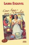Como Água para Chocolate - Laura Esquivel, Cristina Rodriguez