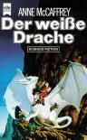 Der Weiße Drache - Birgit Reß-Bohusch, Anne McCaffrey