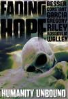 Fading Hope - Jack Wallen, Rebecca Besser, Eli Constant, Morgan Garcia, Thea Gregory, Claire C. Riley, Armand Rosamilia
