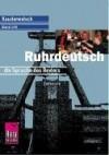 Ruhrdeutsch, Die Sprache Des Reviers. Kauderwelsch - Karl-Heinz Henrich