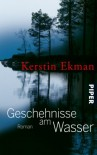 Geschehnisse am Wasser - Kerstin Ekman
