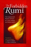 The Forbidden Rumi: The Suppressed Poems of Rumi on Love, Heresy, and Intoxication - Rumi, Nevit O. Ergin