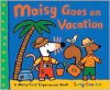 Maisy Goes on Vacation: A Maisy First Experience Book - Lucy Cousins