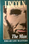 Lincoln The Man - Edgar Lee Masters
