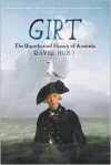 Girt: The Unauthorised History of Australia - David   Hunt