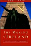 The Making of Ireland: From Ancient Times to the Present - James Lydon