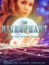 The Hierophant (Book 1 in The Arcana - A Young Adult Paranormal Series) - Madeline Claire Franklin