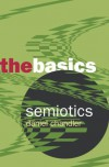 Semiotics: The Basics (The Basics) - Daniel Chandler