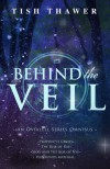Behind the Veil - Tish Thawer