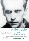 White Magic and Other Poems - Krzysztof Kamil Baczyński, Bill Johnson