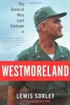Westmoreland: The General Who Lost Vietnam - Lewis Sorley