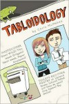 Tabloidology - Chris McMahen