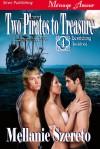 Two Pirates to Treasure - Mellanie Szereto