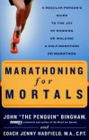 Marathoning for Mortals - John Bingham, Jenny Hadfield