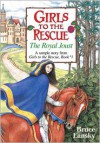 Girls to the Rescue: The Royal Joust - Bruce Lansky
