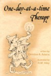 One-Day-At-A-Time Therapy (Elf Self Help) - Christine A. Adams