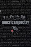 The Outlaw Bible of American Poetry - Alan Kaufman, S.A. Griffin